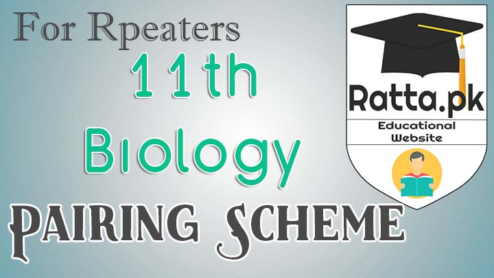 FSc 1st Year/11th Biology Pairing Scheme 2017 for Repeaters