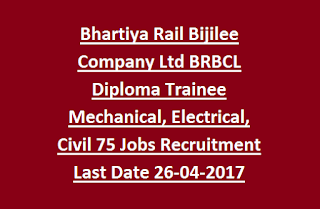 Bhartiya Rail Bijilee Company Ltd BRBCL Diploma Trainee Mechanical, Electrical, C& I, Civil 75 Govt Jobs Recruitment Last Date 26-04-2017
