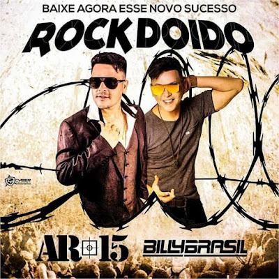 MELODY 2017 - BILLY BRASIL & AR 15 - ROCK DOIDO