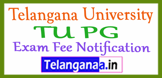 Telangana University TU PG Exam Fee Notification