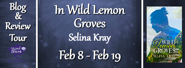 Blog Tour: Guestpost & Giveaway -- Selina Kray - In Wild Lemon Groves