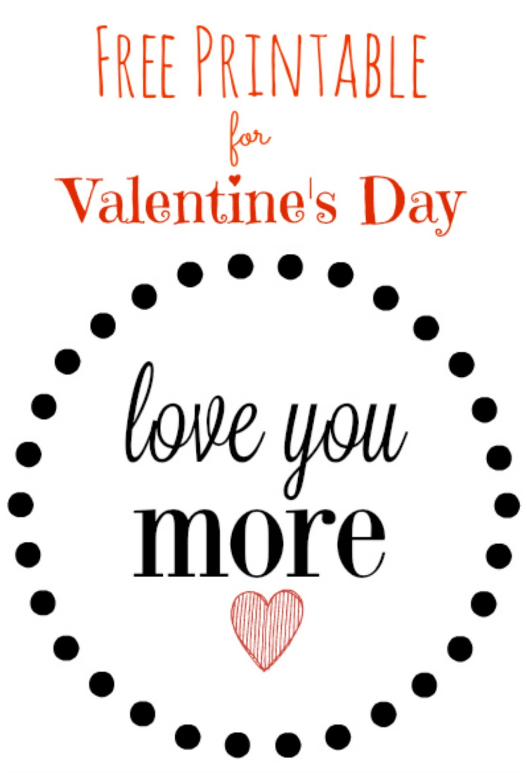 Valentine's Day | love you more Printable