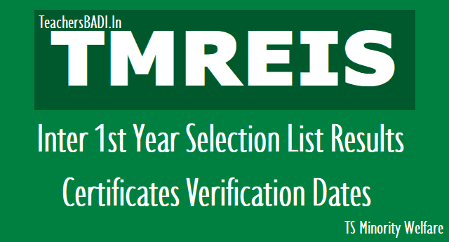 tmreis inter 1st year selection list results,tmreis certificates verification dates 2018,tmr junior colleges inter 1st year final selection list results,ts minority welfare residential schools results