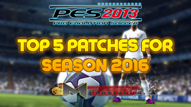 pes 2013 top 5 patches 2016