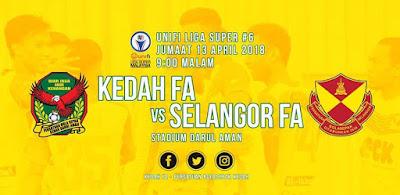 Live Streaming Kedah vs Selangor Liga Super 13 April 2018