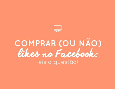 Comprar 'gostos' no facebook: sim ou não?