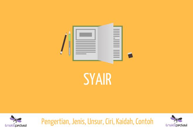 SYAIR - Pengertian, Jenis, Unsur, Ciri, Kaidah, Contoh