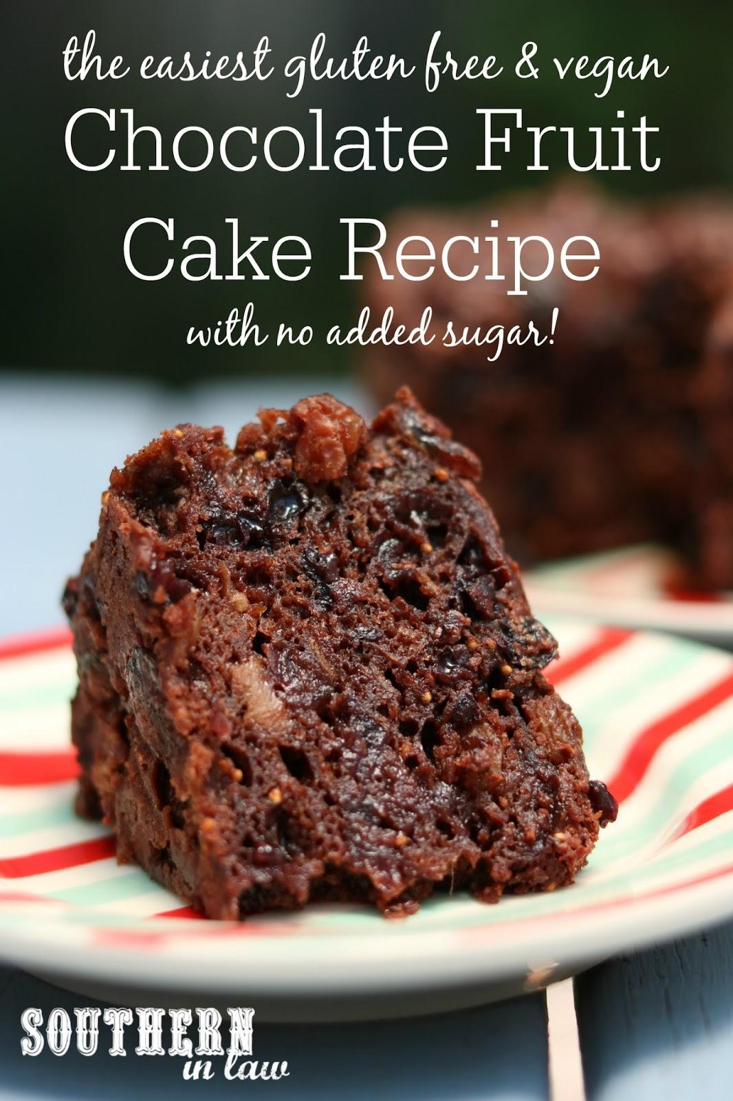 Southern In Law Recipe Easy 4 Ingredient Chocolate Fruit Cake Gluten Free Vegan No Added Sugar