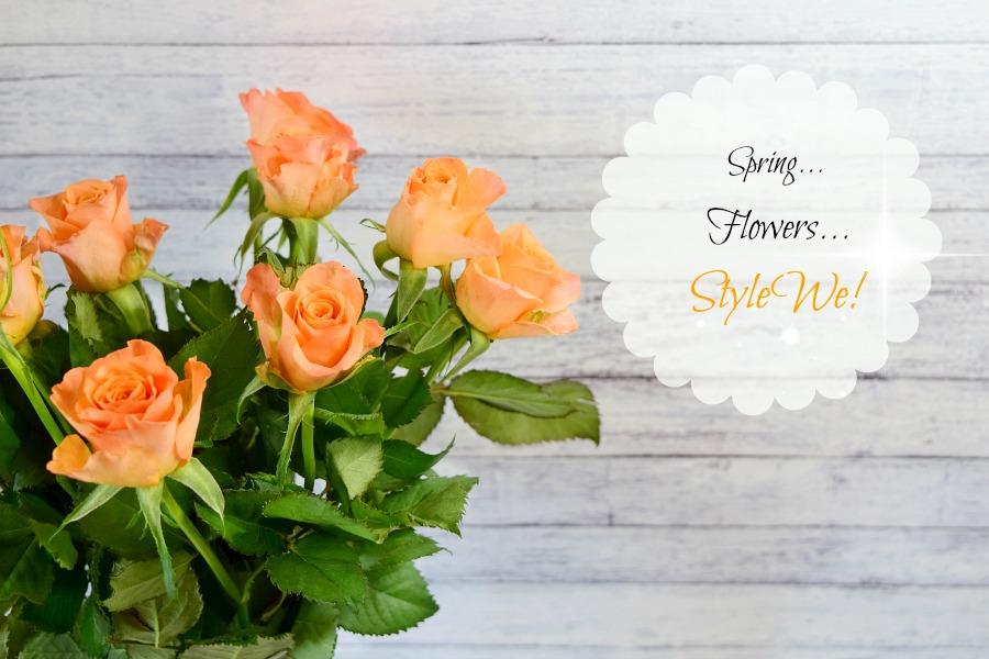 SPRING...FLOWERS...STYLEWE!