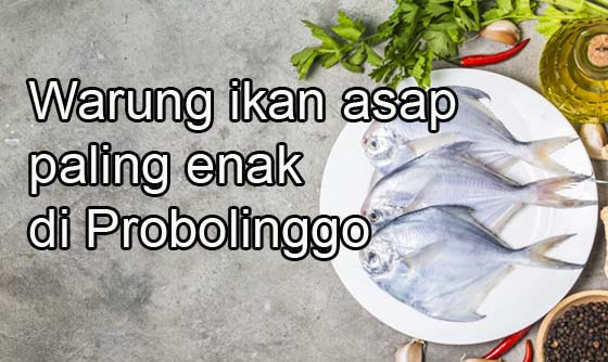 Warung Ikan Asap Paling Enak di Probolinggo