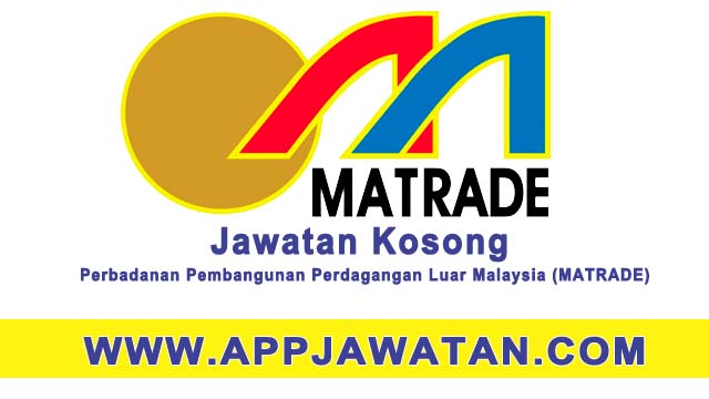 Jawatan Kosong Kerajaan di Perbadanan Pembangunan Perdagangan Luar Malaysia (MATRADE)