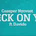 VIDEO : Cassper Nyovest ft Davido – Check On You | DOWNLOAD Mp4 SONG