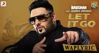 Let It Go Song Lyrics Badshah