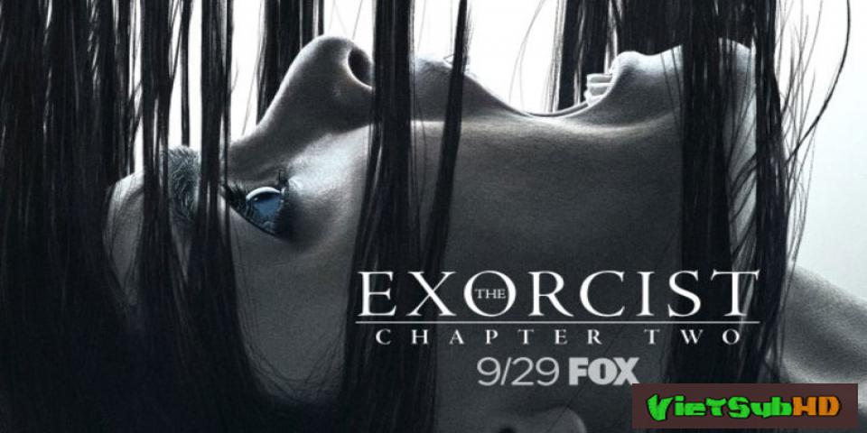 Phim Quỷ Ám (phần 2) Tập 2 VietSub HD | The Exorcist (season 2) 2017