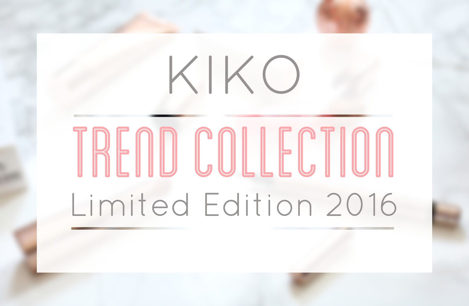 Kiko Trend Collection