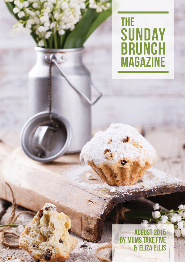 The Sunday Brunch Magazine - July 2015 Edition by Eliza Ellis & Mums Take Five featuring recipes, DIY projects and lifestyle articles from all your favorite bloggers!