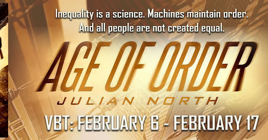 Age of Order by Julian North (VBT, guest post, excerpt, and GIVEAWAY) GFT