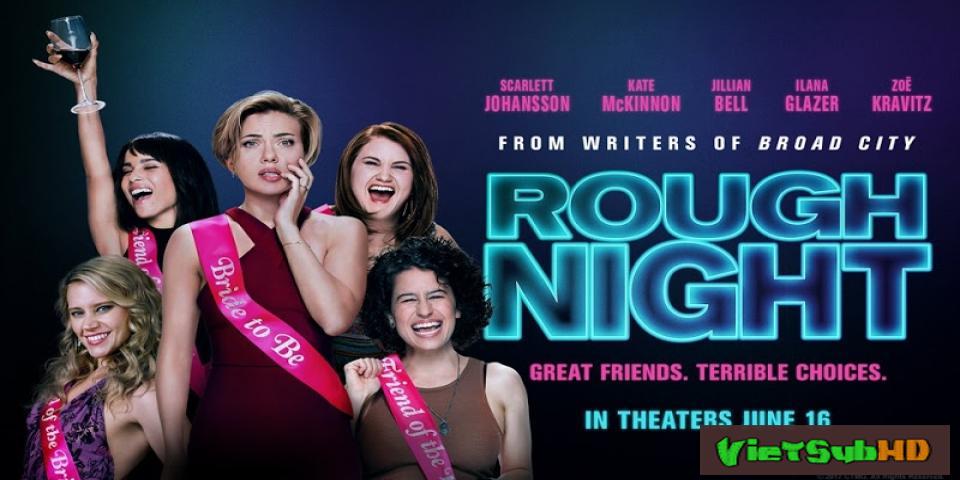 Phim Tiệc độc thân nhớ đời VietSub HD | Rough Night 2017