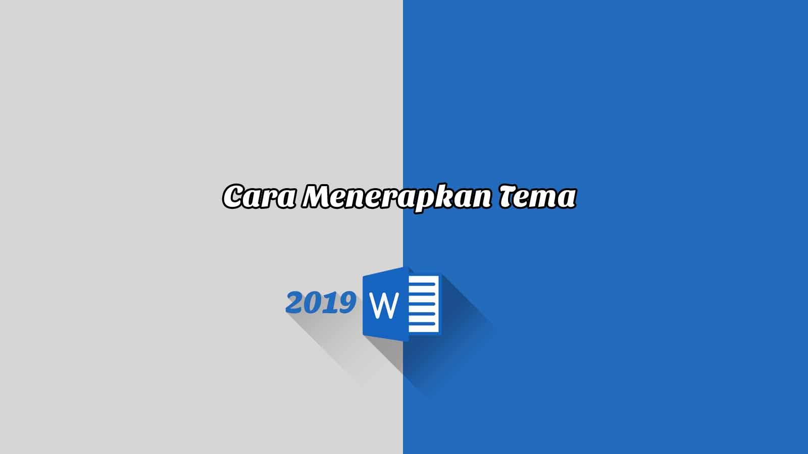 Cara Menerapkan Tema - Word 2019