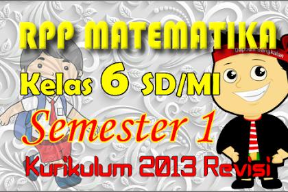 RPP Matematika Kelas 6 Semester 1 Kurikulum 2013 / k13 Revisi Tahun 2018