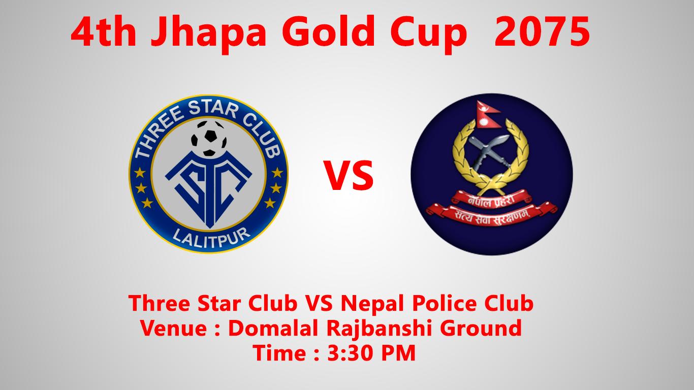 Three Star club Vs Nepal Police Club, Jhapa GoldCup 2019, live jhapa goldcup, three star club , nepal police club