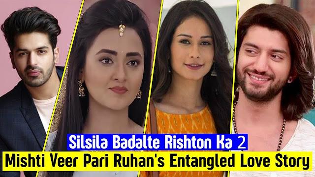 Big Twist : Ruhan's one sided love passion breaks Mishti Veer's old connection in Silsila Badalte Rishton Ka 2