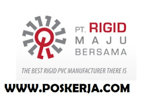 Lowongan Kerja Terbaru PT. RIGID MAJU BERSAMA Agustus 2017