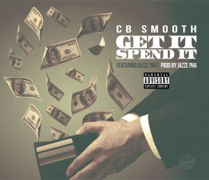 New Video: CB Smooth - Get It Spend It
