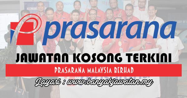 Jawatan Kosong 2017 di Prasarana Malaysia Berhad www.banyakjawatan.my