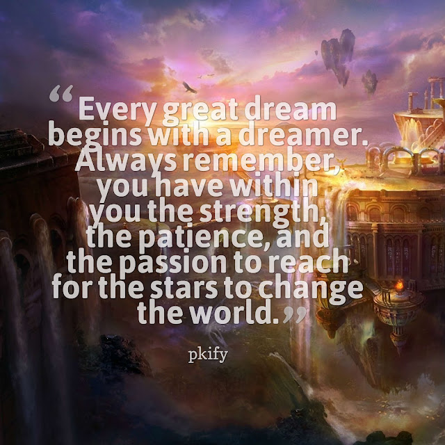 Every Great Dream Begins with a Dreamer Dreams Quotes