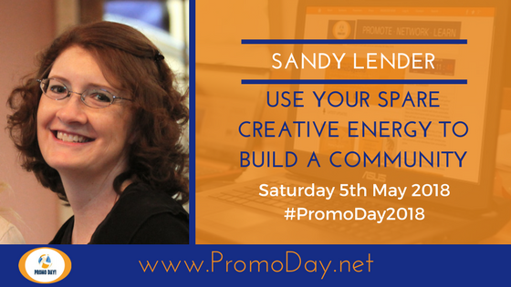 #Webinar: Use Your Spare Creative Energy to Build a Community with Sandy Lender #PromoDay2018