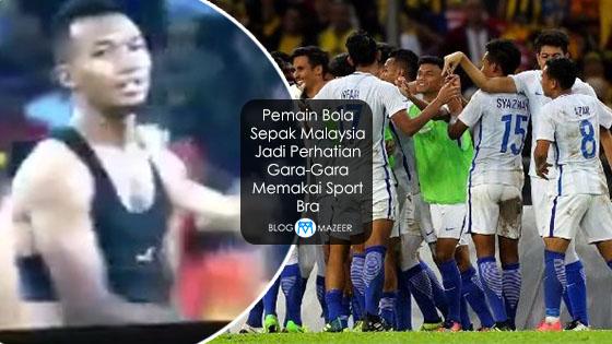 Penjelasan Kenapa Pemain Bola Sepak Malaysia Pakai Sport Bra