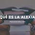 ¿Qué es la alexia?