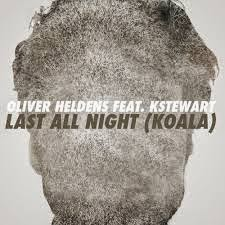 Oliver Heldens Ft KSteward Last All Night Lyrics