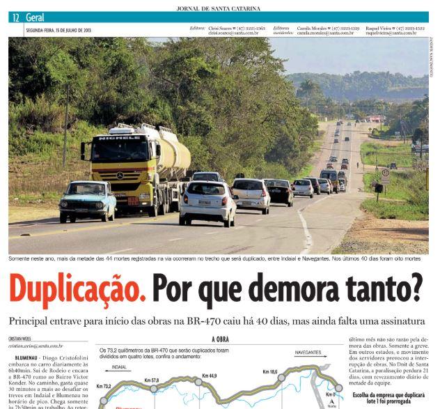 A reportagem do jornalista Cristian Edel Weiss, Cristian Weiss, que a presidente da República, Dilma Rousseff, leu sobre a BR-470 e decidiu começar as obras de duplicação imediatamente