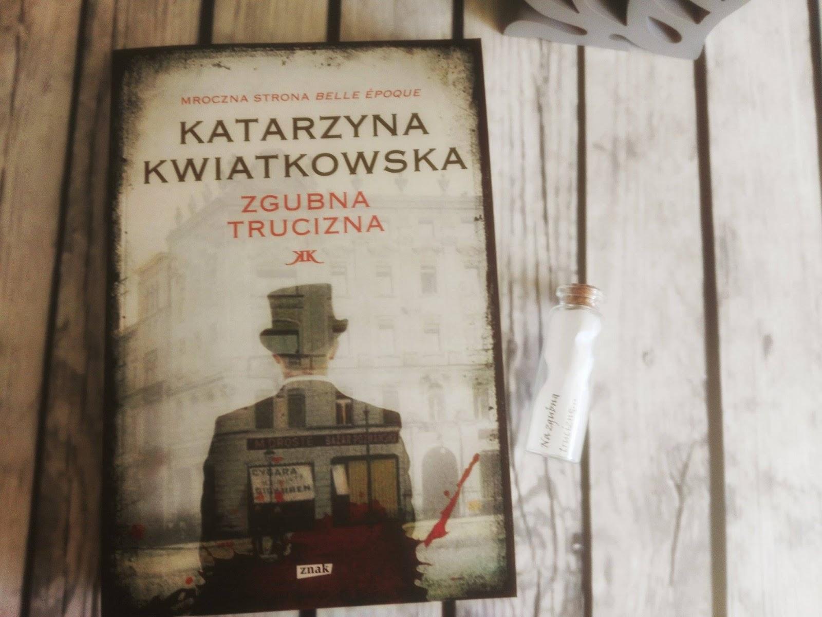 Katarzyna Kwiatkowska , Zgubna trucizna -  recenzja