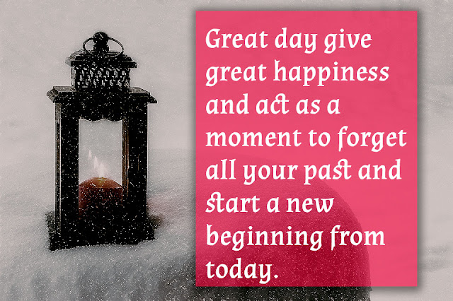 Great day give great happiness and act as a moment - Beautiful quotes