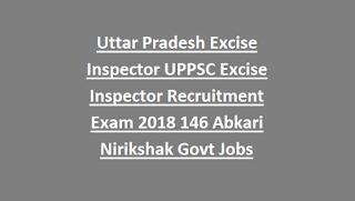 Uttar Pradesh Excise Inspector UPPSC Excise Inspector Recruitment Exam Notification 2018 146 Abkari Nirikshak Govt Jobs Online