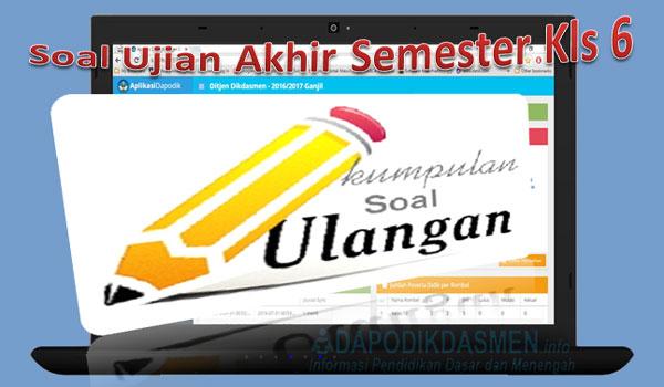 Soal UAS / PAS SD Kelas 6 Kurikulum 2013 Lengkap Semua Pelajaran