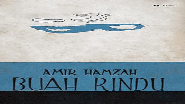 Kumpulan Puisi Amir Hamzah yang Berjudul Buah Rindu!
