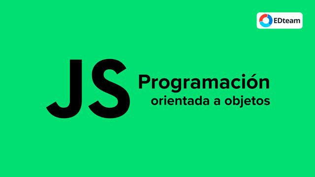 Programación orientada a objetos con JavaScript (EDteam)