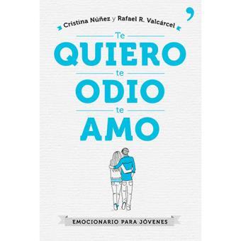 Resena Te Quiero Te Odio Te Amo De Cristina Nunez Y Rafael R