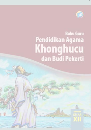 Download Buku Guru Kurikulum 2013 SMA SMK MAN Kelas 12 Mata Pelajaran Pendidikan Agama Konghuchu dan Budi Pekerti