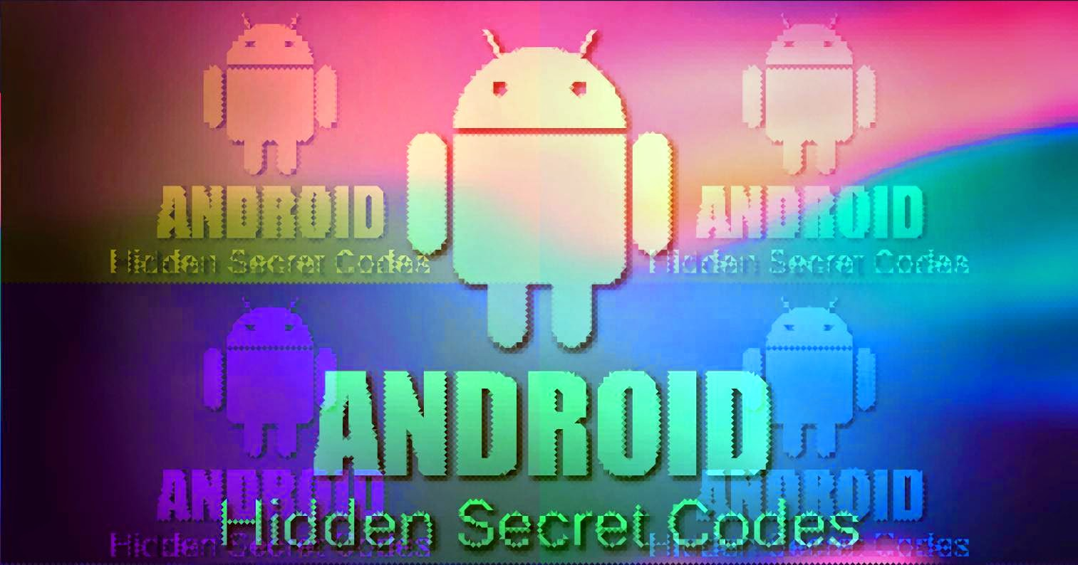 Hidden Android Codes For Samsung Lg Motorola Sony Htc – Desenhos