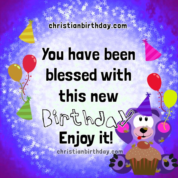 Nice image for birthday, children birthday card, free christian brithday card by Mery Bracho. Nice quotes.