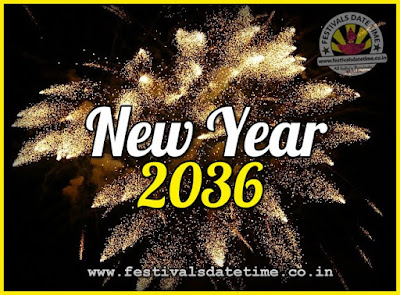 2036 New Year Date & Time, 2036 New Year Calendar