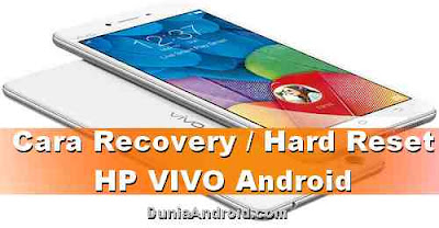 Cara Recovery Reset HP VIVO Semua Seri