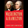 Review: Washington and Hamilton: The Alliance That Forged America