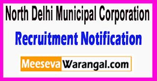 NDMC North Delhi Municipal Corporation Recruitment Notification 2017 Last Date 22-06-2017
