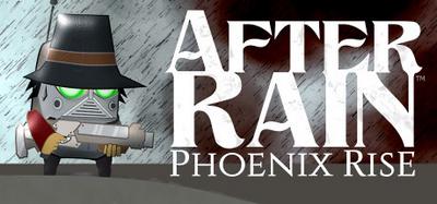 After Rain Phoenix Rise-PLAZA